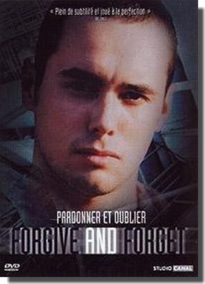 Forgive And forget - Pardonner Et Oublier affiche